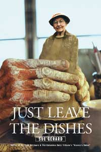 Just Leave the Dishes by Sue Gerard